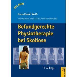Befundgerechte Physiotherapie bei Skoliose von Hans Rudolf Weiß von