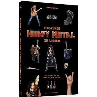 111 Gründe, Heavy Metal zu lieben   Ein Kniefall vor der härtesten