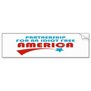 Partnership idiot free America Bumper Stickers