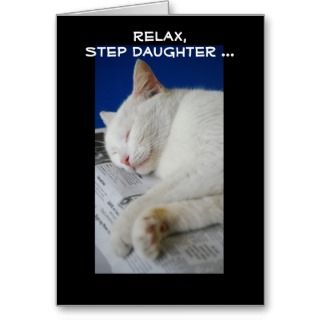 Relax, Step Daughters birthday, Romeo white cat Greeting Cards