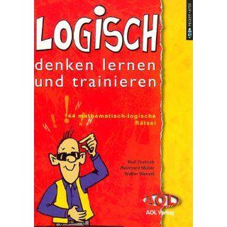 LOGISCH denken lernen und trainieren: 144 mathematisch logische