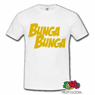 BUNGA BUNGA Kult Fun Party People T Shirt Silvio Berlusconi Italien