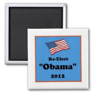 Re Elect Obama 2012 Custom Designed Magnets