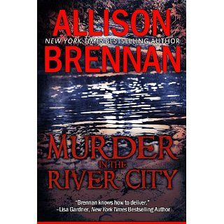 Murder in the River City eBook: Allison Brennan: Kindle