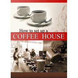 How to Set Up a Coffee House eBook: Don Clarke, Tracey Beaney: