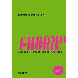 Chromophobie Angst vor der Farbe David Batchelor, Michael