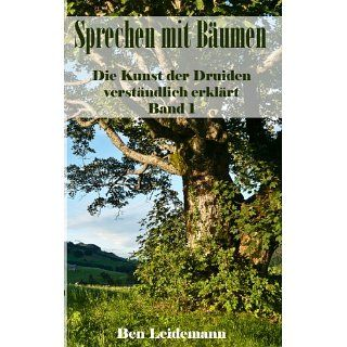 Sprechen mit Bäumen Die Kunst der Druiden einfach erklärt Bd.1