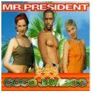 Mr. President Songs, Alben, Biografien, Fotos