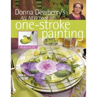 Donna Dewberrys All New Book of One Stroke Painting Donna