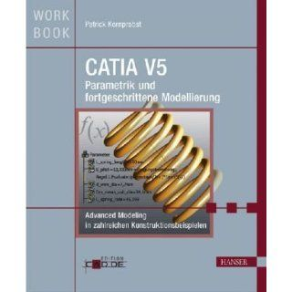 CATIA V5 Parametrik und fortgeschrittene Modellierung. Advanced