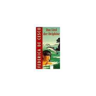 Das Lied der Delphine. ( Ab 12 J.): Federica de Cesco