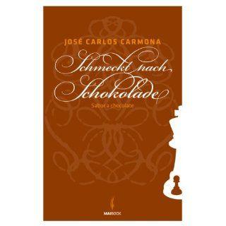 Schmeckt nach Schokolade Jose Carlos Carmona Bücher