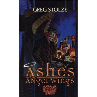 Ashes and Angel Wings (Demon the Fallen) Greg Stolze