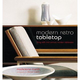 Modern Retro Table Top Living with Mid century Modern Tableware