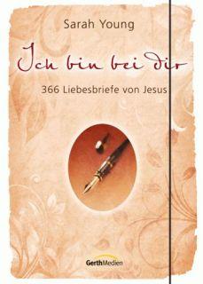 SARAH YOUNG Ich bin bei dir 366 Liebesbriefe von Jesus