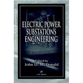 Electric Power Substations Engineering (The Electric Power Engineering