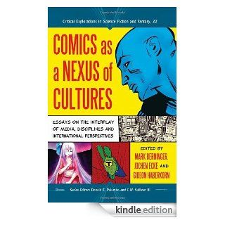 Comics as a Nexus of Cultures Essays on the Interplay of Media