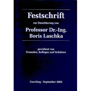 Festschrift zur Emeritierung von Prof. Dr. Ing. Boris Laschka gewidmet