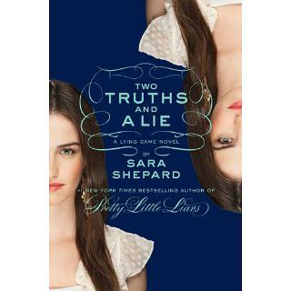 The Lying Game #3 Two Truths and a Lie The Lying Game Series, Book 3