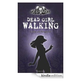 Dead Girl Walking Dead Girl Series, Book 1 eBook Linda Joy Singleton