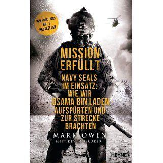 Mission erfüllt Navy Seals im Einsatz Wie wir Osama bin Laden
