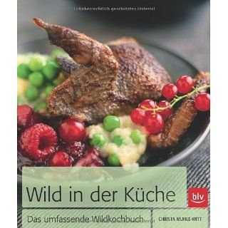 Wild in der Küche Der Kochklassiker mit 325 Rezepten