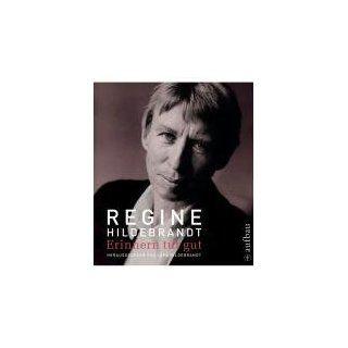 Regine Hildebrandt. Erinnern tut gut: Ein Familienalbum: