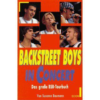 Backstreet Boys in concert. Das große BSB  Tourbuch.