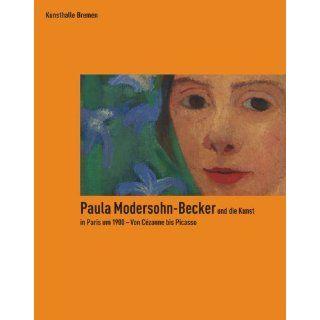 Paula Modersohn Becker und die Kunst in Paris um 1900   Von Cézanne