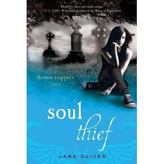 Soul Thief A Demon Trappers Novel eBook Jana Oliver