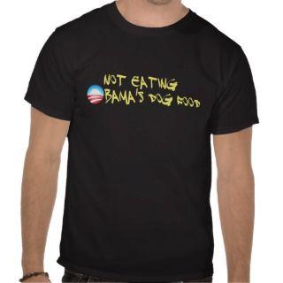 Not Eating Obamas Dog Food   Nobama Tee