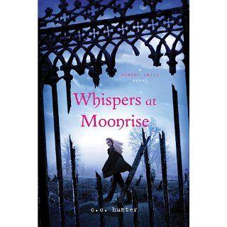 Whispers at Moonrise (A Shadow Falls Novel) eBook C. C. Hunter