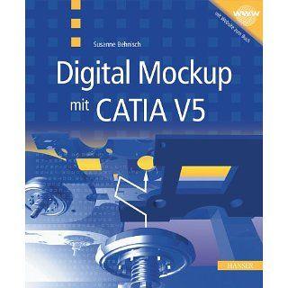 Digital Mockup mit CATIA V5: Susanne Behnisch: Bücher