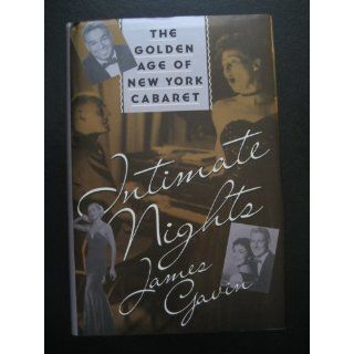 Intimate Nights The Golden Age of New York Cabaret James
