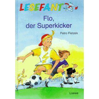 Flo, der Superkicker Petra Fietzek, Hans Jürgen Feldhaus