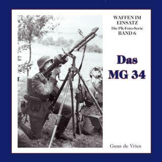 Das MG 34 Waffen im Einsatz PK Foto Serie Bd. 6 NEU****