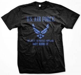 US Air Force My Job is to Protect Your Ass Not Kiss It Men's T Shirt