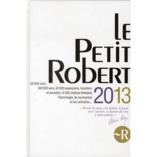 LE PETIT ROBERT LANGUE FRANCAISE 2013   Achat / Vente livre Collectif