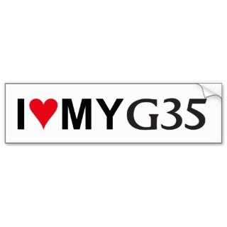 Love My G35 Bumper Sticker