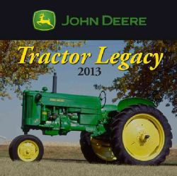 John Deere Tractor Legacy 2013 (Calendar)