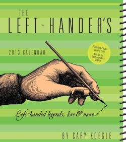 The Left hander`s Weekly Planner 2013 Calendar (Calendar)