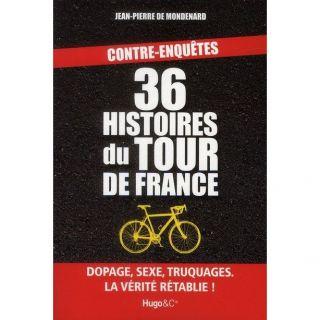 36 HISTOIRES DU TOUR DE FRANCE   Achat / Vente livre Jean Pierre de