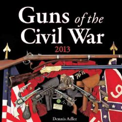 Guns of the Civil War 2013 Calendar