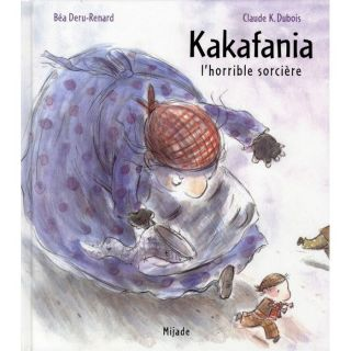 Kakafania   Achat / Vente livre Claude K. Dubois   Bea Deru Renard