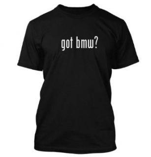 got bmw? Funny Adult Mens T Shirt Clothing
