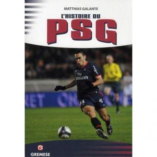histoire du PSG   Achat / Vente livre Matthias Galante pas cher