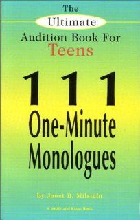 The Ultimate Audition Book for Teens: 111 One Minute Monologues (Young