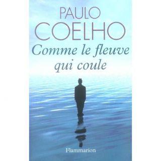 Comme le fleuve qui coule   Achat / Vente livre Paulo Coelho pas cher