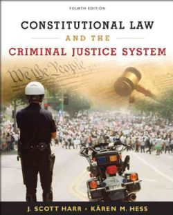 Constitutional Law and the Criminal Justice System (Hardcover