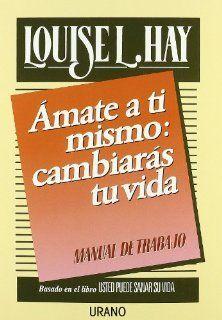 Amate a TI Mismo Cambiaras Tu Vida  Manual De Trabajo/141 (Spanish